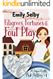 Filigrees, Fortunes and Foul Play (Paper Crafts Club Mystery Book 1)