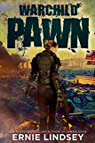 Warchild: Pawn | A Post-Apocalyptic Adventure (The Warchild Series Book 1)