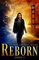 Reborn: The Lost Children Trilogy Book 3 (The
