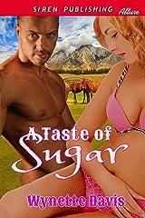 A Taste of Sugar (Siren Publishing Allure) Kindle Edition