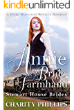 Annie: A Bride For The Farmhand - A Clean Historical Western Romance (Stewart House Brides Book 3)