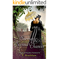 Sorrow and Second Chances: A Pride and Prejudice Variation.