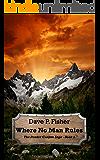 Where No Man Rules (The Poudre Canyon Saga Book 1)