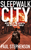 Sleepwalk City: Book two of the apocalyptic horror trilogy, Blood on the Motorway