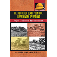 Field Book for Quality Control in Earthwork Operations: Project Construction Management Book