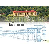 Architecture of the Panama Canal Zone: Civic and Residential Structures & Townsites