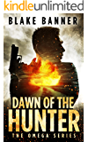 Dawn of the Hunter - An Action Thriller Novel (Omega Series Book 1)