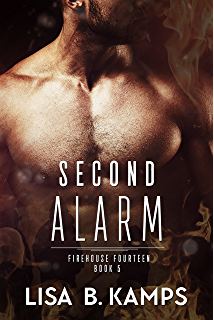 Once burned firehouse fourteen book 1 kindle edition by lisa b second alarm firehouse fourteen book 5 fandeluxe Image collections