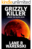 Grizzly Killer: Under The Blood Moon