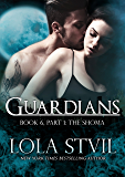 Guardians: The Shoma (The Guardians Series, Book 6 Part 1) (English Edition)