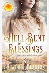 Hell-Bent on Blessings (Brides of Blessings Book 3) Kindle Edition