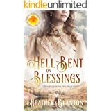 Hell-Bent on Blessings: A Christian Historical Western Romance (Brides of Blessings Book 3)