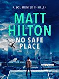 No Safe Place (Joe Hunter Thrillers) (English Edition)