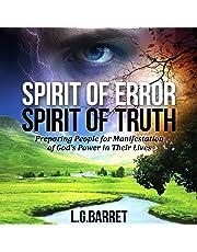 Spirit of Error Spirit of Truth: Preparing People for the Manifestation of God's Power in Their Lives