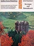 Auvergne und Zentralmassiv. Kunst - Reiseführer