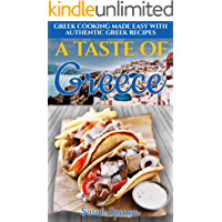 A Taste of Greece: Greek Cooking Made Easy with Authentic Greek Recipes (Best Recipes from Around the World)