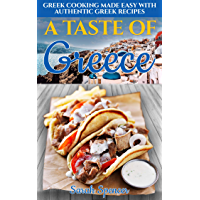 A Taste of Greece: Greek Cooking Made Easy with Authentic Greek Recipes (Best Recipes from Around the World Book 1) (English Edition)