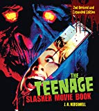 The Teenage Slasher Movie Book, 2nd Revised and Expanded Edition (CompanionHouse Books) Definitive Horror Film Reference…