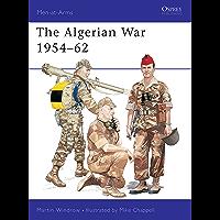 The Algerian War 1954–62 (Men-at-Arms Book 312)