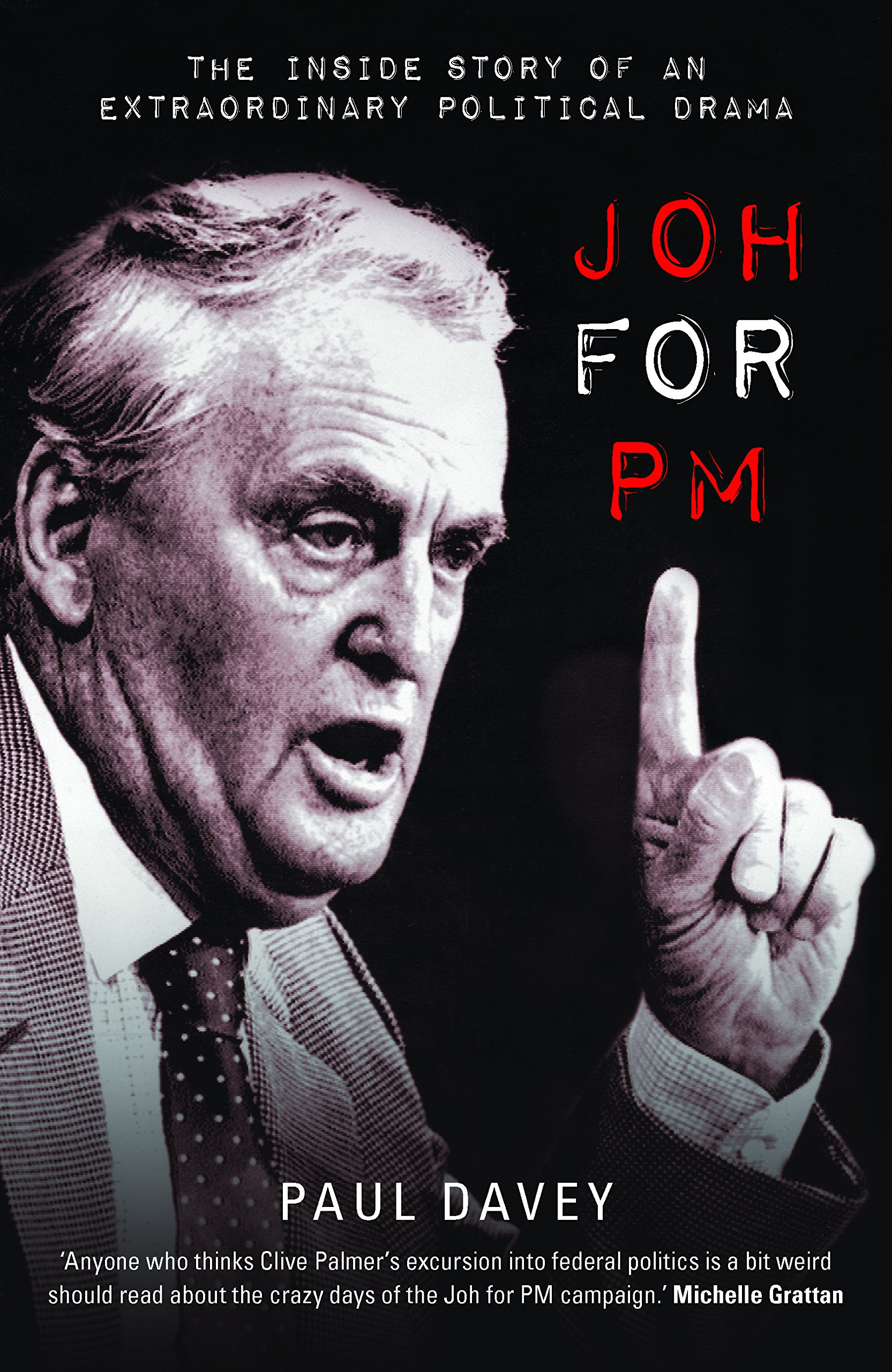 Joh for PM: The Inside Story of an Extraordinary Political Drama pdf