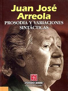 Prosodia y variaciones sintácticas (Literatura) (Spanish Edition)