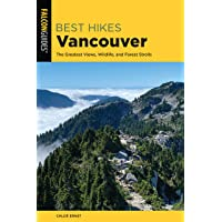Best Hikes Vancouver: The Greatest Views, Wildlife, and Forest Strolls