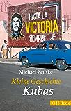 Kleine Geschichte Kubas (Beck Paperback)