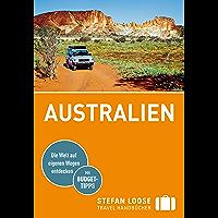 Stefan Loose Reiseführer Australien: mit Downloads aller Karten (Stefan Loose Travel Handbücher E-Book) (German Edition)