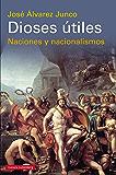Dioses útiles: Naciones y nacionalismos (Historia)