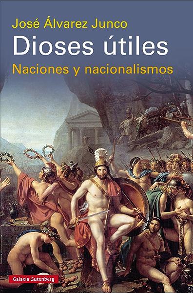 Dioses útiles: Naciones y nacionalismos (Historia) eBook: Junco, José Álvarez: Amazon.es: Tienda Kindle