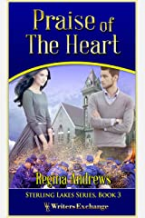 Sterling Lakes Series, Book 3: Praise of the Heart Kindle Edition