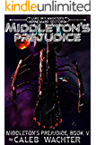 Middleton's Prejudice (Spineward Sectors: Middleton's Pride Book 5)