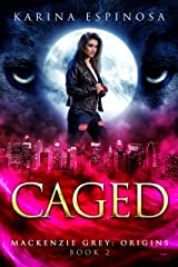 CAGED (Mackenzie Grey: Origins Book 2) Kindle Edition