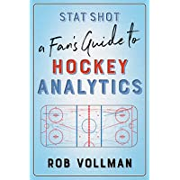 Stat Shot: A Fanas Guide to Hockey Analytics