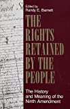 The Rights Retained by the People: The History and Meaning of the Ninth Amendment (Volume 1)