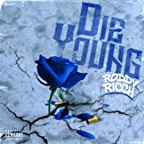 Die Young [Explicit]