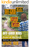 OFF-GRID Kids: Drake at the Lake