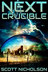 Crucible: A Post-Apocalyptic Thriller (Next Book 5) Kindle Edition