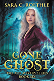 Gone Ghost (Xoe Meyers Young Adult Fantasy/Horror Series Book 6)