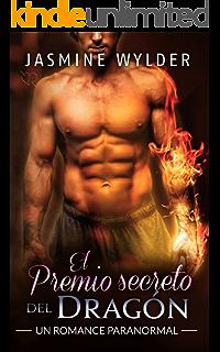 El Premio secreto del Dragón: Un Romance Paranormal (Secretos de los Dragones nº 3