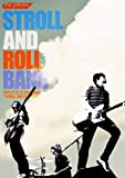 "STROLL AND ROLL BAND 2016.07.22 at Zepp Tokyo ""STROLL AND ROLL TOUR"" [DVD]"