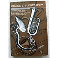 Brass Bibliography: Sources on the History, Literature, Pedagogy