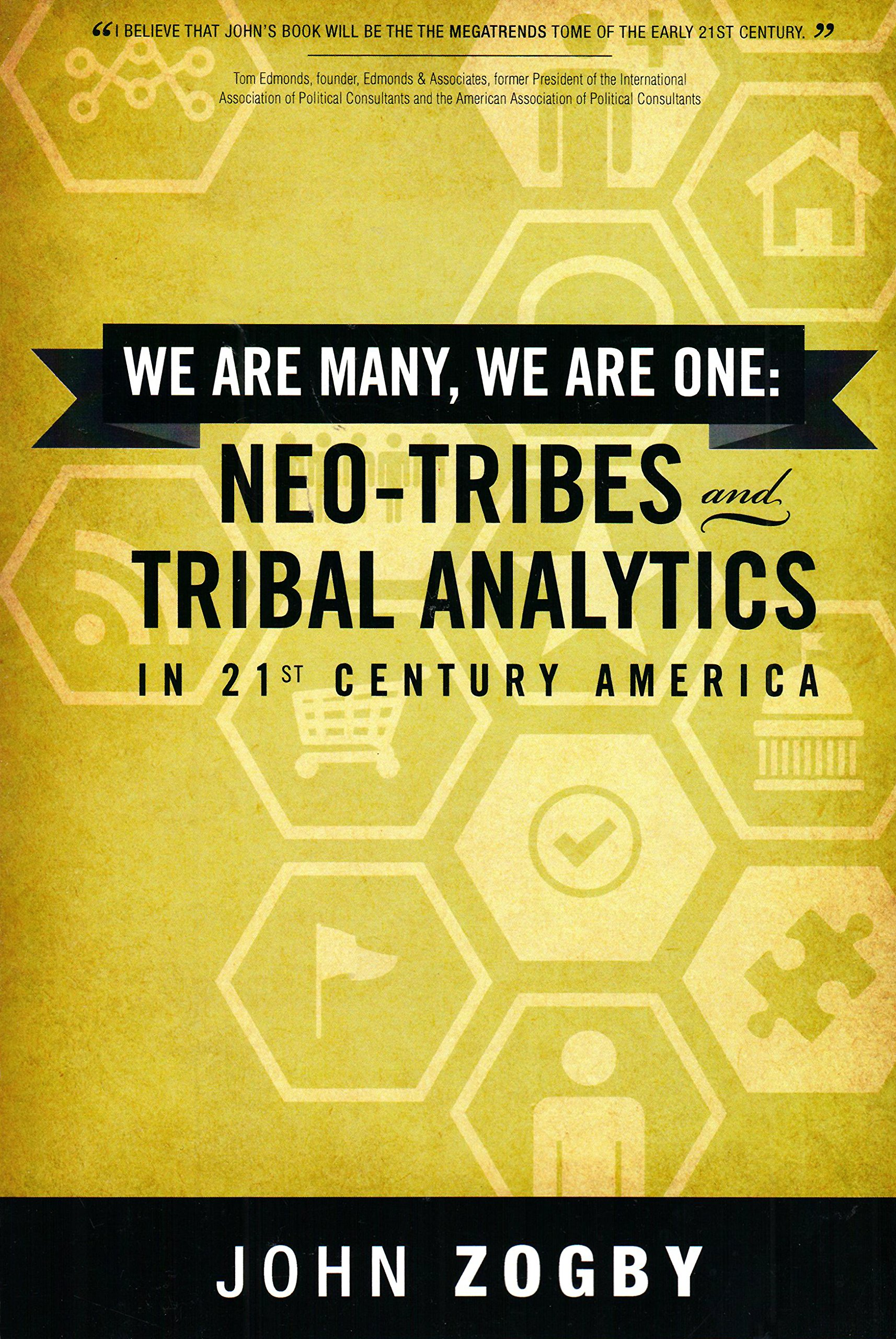 1caa74199 We are Many, We are One: Neo-Tribes and Tribal Analytics in 21st Century  America Paperback – July 4, 2016