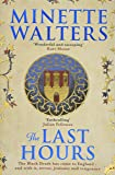 The Last Hours: A sweeping, utterly gripping historical novel for fans of Kate Mosse and Julian Fellowes