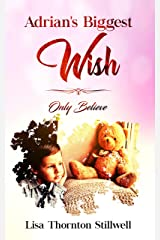 Adrian's Biggest Wish: Only Believe Kindle Edition