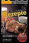 Kontaktgrill Rezepte: 66 traumhafte Rezepte - Fleisch Fisch Gemüse und mehr! (Kontaktgrill Rezeptbuch, Kontaktgrill Kochbuch, Kontaktgrill Buch)