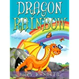Dragon Rainbow: A Fairy Tale About Making New Friends (Sunshine Reading Book 10)