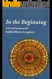 In the Beginning: Selected Sermons by Rabbi Elliot J. Cosgrove