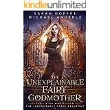 The Unexplainable Fairy Godmother (The Inscrutable Paris Beaufont Book 1)