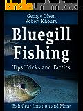 Fishing: Bluegill Tips Tricks and Tactics (Freshwater Fishing)